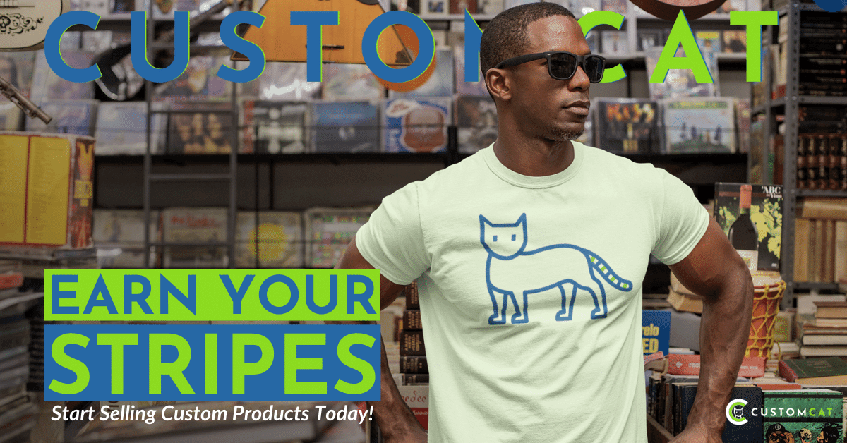 Earn Your Stripes - Start Selling Custom Products Today